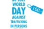 Word Day Against Trafficking in Persons is July 30